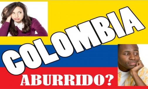 ¿Esta aburrido viviendo en COLOMBIA ? Aquí le tenemos la mejor solución
