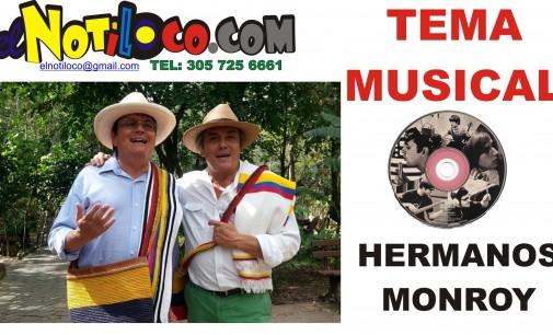 Tema musical del Notiloco Botero por los  Hermanos Monroy el más vendido en omazon escúchelo aquí
