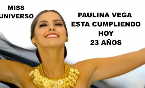 Miss Universo Paulina Vega esta cumpliendo hoy 23 años
