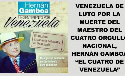 """Venezuela de luto por la muerte del maestro del cuatro orgullo nacional, Hernán Gamboa """"El cuatro de Venezuela"""""""