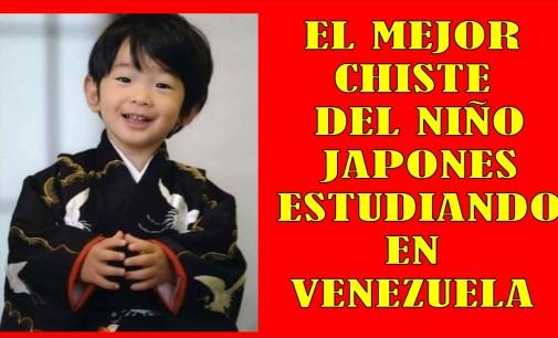 Chiste , niño japonés llega a Venezuela  y el papá lo inscribe en la escuela