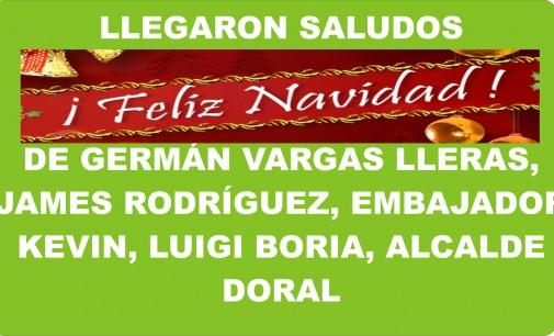 Llegaron saludos de Germán Vargas Lleras, James Rodríguez, embajador Kevin, Luigi Boria, alcalde Doral