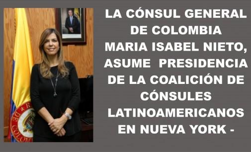 La Cónsul General de Colombia Maria Isabel Nieto, asume la presidencia de la Coalición de  Cónsules latinoamericanos en Nueva York –