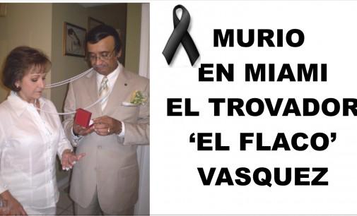 """Murió en Miami el trovador """"el flaco Vásquez """""""