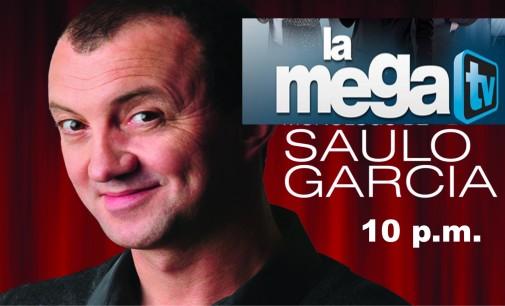 Vea esta noche el Show de Saulo Garcia por Mega TV, a las 10 p.m