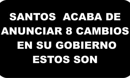 Santos  acaba de anunciar 8 cambios en su gobierno, aqui estan