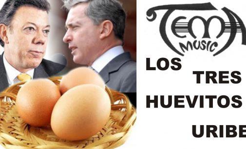 """La canción de Uribe """"Los tres hevitos"""" y te rompo la cara marica"""