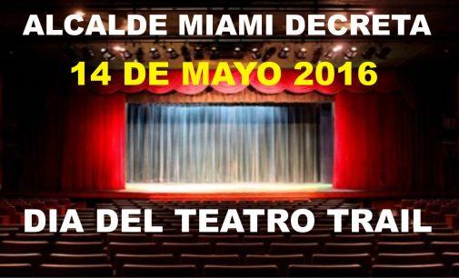 Alcalde Miami, decreto el día 14 de mayo en honor al Teatro Trail