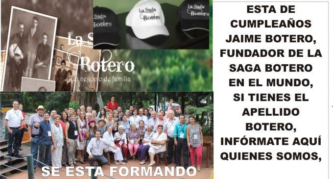 Cumpleaños Jaime Botero, fundador La Saga Botero tienes el apellido Botero