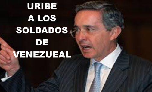 Uribe por este medio envía mensaje soldados venezolanos