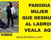 """Mujer que desnudo al ladrón """"parodia"""""""