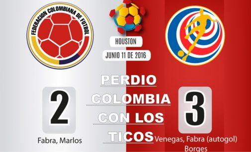 Perdio Colombia 3  por 2 contra los ticos