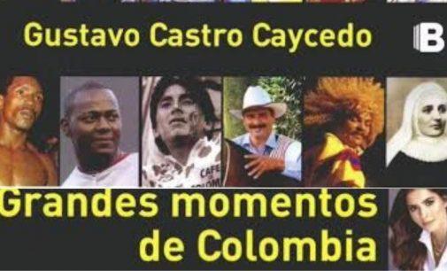 Gustavo Castro Caicedo presenta su libro Grandes momentos de Colombia