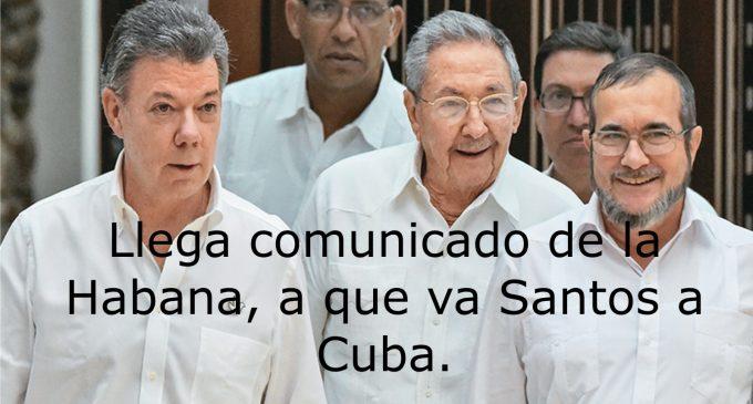 Llega comunicado de la Habana, a que va Santos a Cuba.