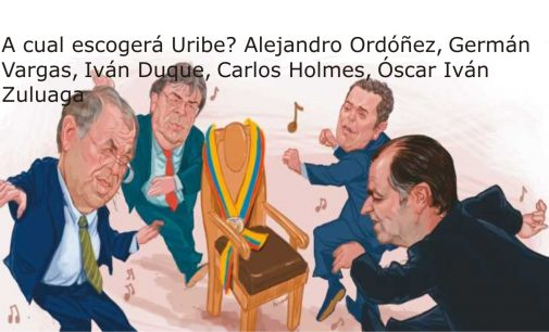 A cual escogerá Uribe? Alejandro Ordóñez, Germán Vargas, Iván Duque, Carlos Holmes, Óscar Iván Zuluaga