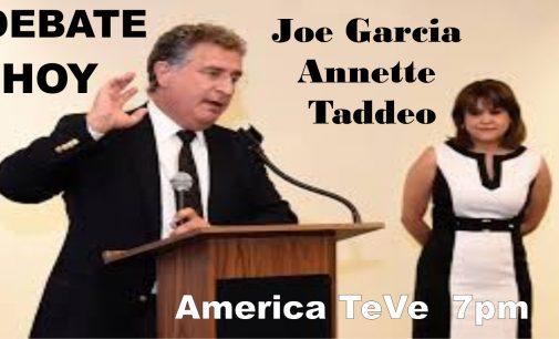 Debate hoy por el distrito 26 Joe Garcia , Annette Taddeo por America TeVe 7pm.