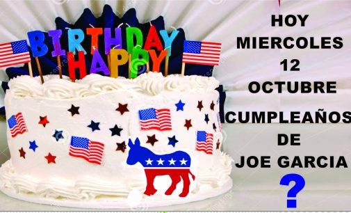 Hoy miercoles Joe García celebra su cumpleanos, en la Carreta , 117 y la 88 st.  Miami Fl. 8 pm.