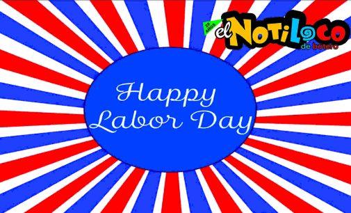 El Notiloco de Botero, saluda a sus lectores que están disfrutando el dia del trabajo en al USA