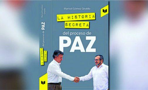 'La historia secreta del proceso de paz', nuevo libro de Marisol Gómez