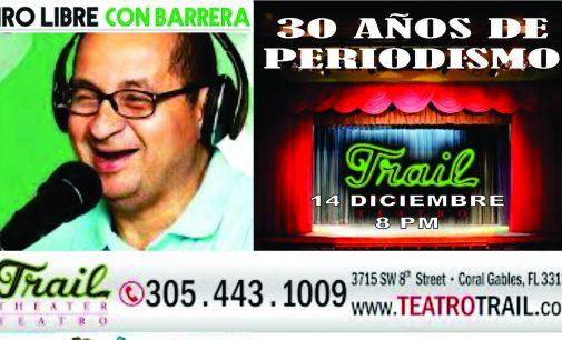 Celebra 30 años de periodismo con Ernesto Barrera, reserve su entrada aqui Teatro Trail