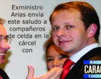 Exministro Arias envia este saludo a sus compañeros de celda en la cárcel