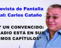 """Carlos Cataño """"soy un convencido: la radio está en sus últimos capítulos"""""""