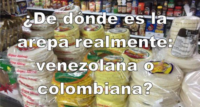 ¿De dónde es la arepa realmente: venezolana o colombiana?