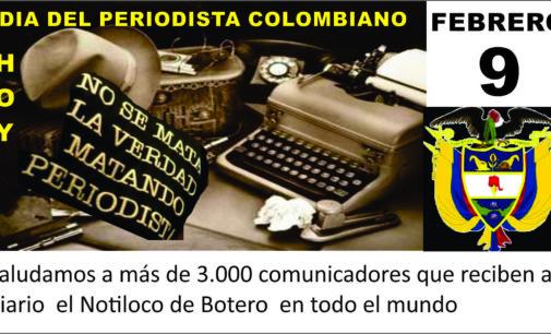 Hoy saludamos a mas 3.000 periodistas en su dia, abonados al Notiloco de Botero en todo el mundo