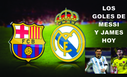 Goles de James, Messi,  Real Madrid 2 Barcelona 3