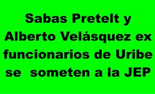 Sabas Pretelt y Alberto Velásquez ex funcionarios de Uribe se  someten a la JEP