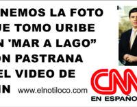 """Tenemos la foto que tomo Uribe en 'Mar a Lago"""" con Pastrana y el video de CNN"""