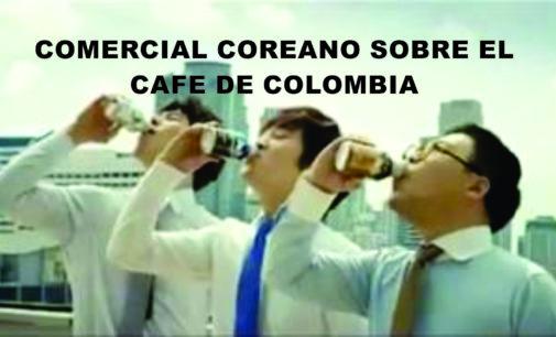 Comercial coreano sobre el cafe de Colombia