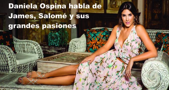 Daniela Ospina habla de James, Salomé y sus grandes pasiones
