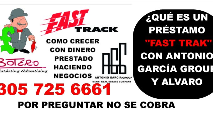 ¿Qué es un préstamo «Fast Trak» con Antonio García Group y Alvaro Botero Marketing Advertising