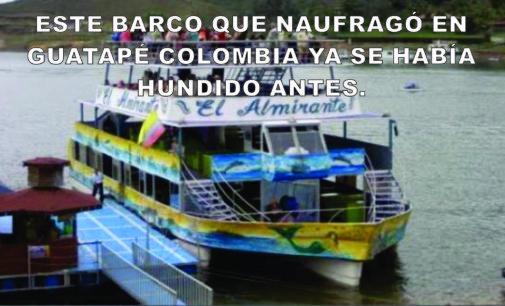 Barco que naufragó en Guatapé Colombia ya se había hundido antes.