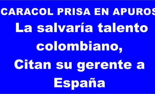Caracol Prisa en apuros: Lo salvarian ejecutivos colombianos, citan su gerente a España