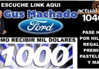 Hoy estan regalando 1000 us en Gus Machado Ford por  la 1040 am link