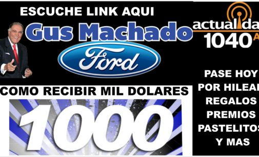 Hoy estan regalando 1000 us en Gus Machado Ford por  la 1040 am link