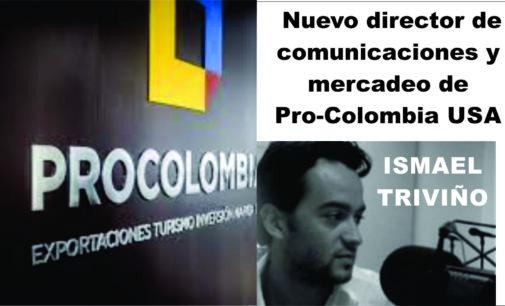 Ismael Triviño, nuevo director ejecutivo de comunicaciones y mercadeo Pro-Colombia USA