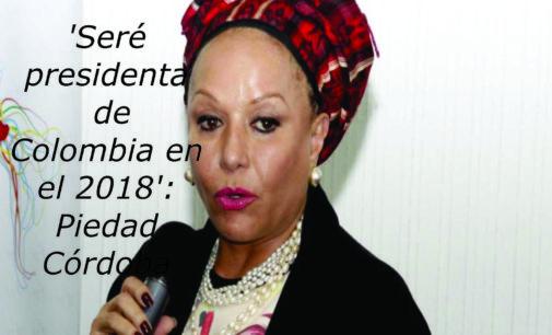 'Seré presidenta de Colombia en el 2018': Piedad Córdoba