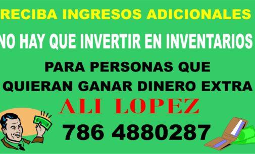 Ingresos adicionales, ni cuotas, ni inventarios  Ali Lopez 786 488 0287