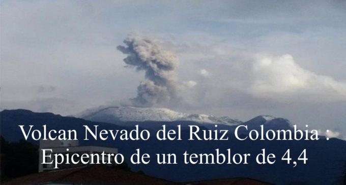 Volcan Nevado del Ruiz Colombia : Epicentro de un temblor de 4,4 grados