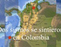 Dos sismos se sintieron en Colombia