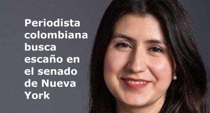 Periodista colombiana busca escaño en el senado de Nueva York