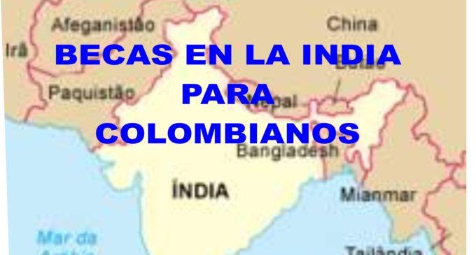 Colombianos en el mundo, el gobierno de India, tiene becas de estudio, click aquí