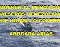 Venezuela ya tiene balseros, mueren diez que huían, lo confirma abogada Arias.