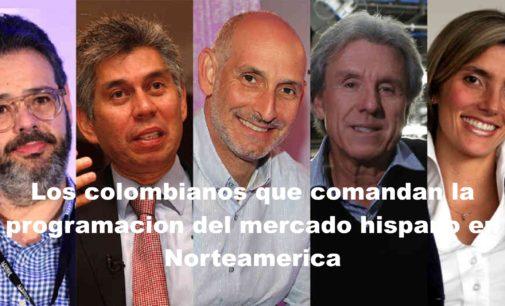 Los colombianos que comandan la programacion del mercado hispano en Norteamerica