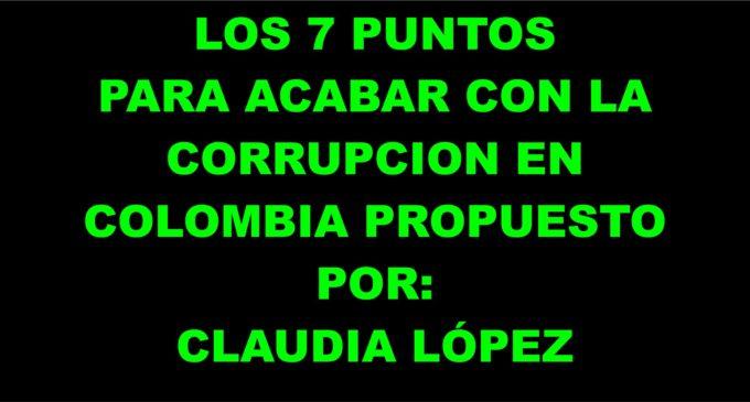 Los 7 puntos aquí que los Verdes, quieren acabar con la corrupción, con Claudia Lopez en Colombia