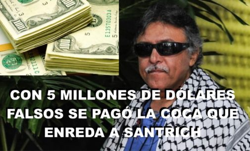 Con 5 millones de dólares falsos se pagó la coca que enreda a Santrich