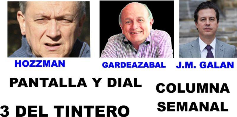 'PANTALLA Y DIAL : –  LAS 3 DEL TINTERO: Gustavo Alvarez Gardeazabal  –  COLUMNA SEMANAL:  Juan Manuel Galan